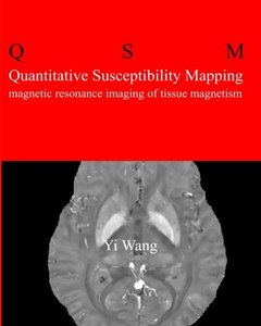 Quantitative Susceptibility Mapping: Magnetic Resonance Imaging of Tissue Magnetism-cover