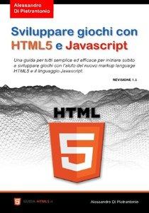 Sviluppare giochi con HTML5 e Javascript (Italian Edition)-cover