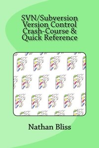 SVN/Subversion Version Control Crash-Course & Quick Reference-cover