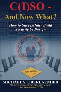 C(I)SO - And Now What?: How to Successfully Build Security by Design-cover