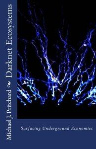Darknet Ecosystems: Surfacing Underground Economies-cover