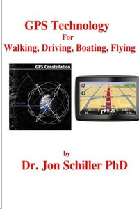 GPS Technology for Walking, Driving, Boating, Flying-cover