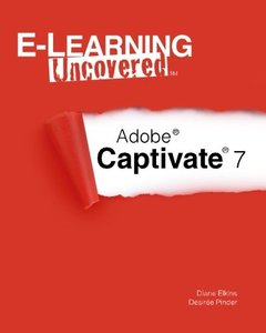 E-Learning Uncovered: Adobe Captivate 7-cover