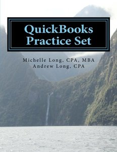 QuickBooks Practice Set: QuickBooks Experience using Realistic Transactions for Accounting, Bookkeeping, CPAs, ProAdvisors, Small Business Owners or other users-cover