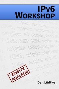 IPv6-Workshop [Zweite Auflage]: Eine praktische Einführung in das Internet-Protokoll der Zukunft (German Edition)-cover