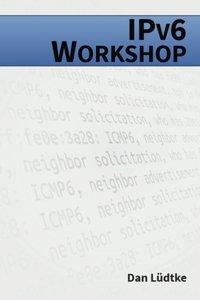 IPv6-Workshop: IPv6-Workshop: Eine praktische Einführung in das Internet-Protokoll der Zukunft (German Edition)-cover