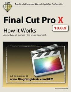 Final Cut Pro X - How it Works: A new type of manual - the visual approach (Graphically Enhanced Manuals)-cover
