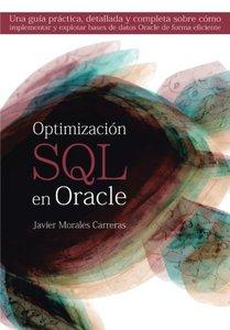 Optimización SQL en Oracle: Una guía práctica, detallada y completa sobre cómo implementar y explotar bases de datos Oracle de forma eficiente (Spanish Edition)-cover