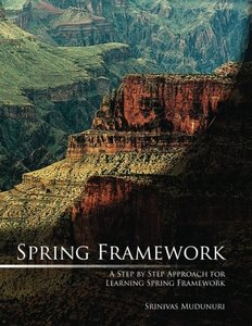 Spring Framework: A Step by Step Approach for Learning Spring Framework-cover
