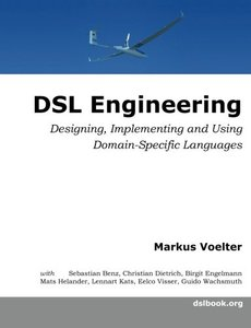 DSL Engineering: Designing, Implementing and Using Domain-Specific Languages-cover