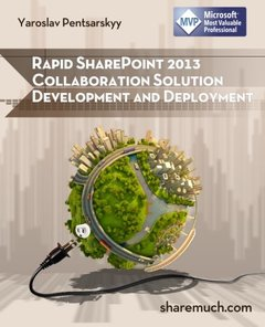 Rapid SharePoint 2013 Collaboration Solution Development and Deployment