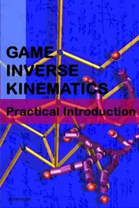 Game Inverse Kinematics: A Practical Introduction-cover
