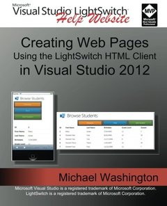 Creating Web Pages Using the LightSwitch HTML Client: In Visual Studio 2012-cover