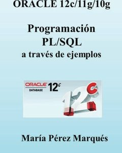 ORACLE 12c/11g/10g. Programación PL/SQL a través de ejemplos (Spanish Edition)-cover