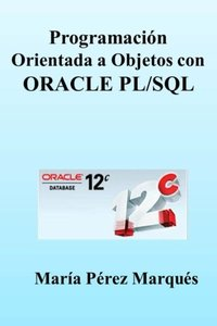 PROGRAMACION ORIENTADA A OBJETOS con ORACLE PL/SQL (Spanish Edition)-cover