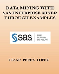 DATA MINING with SAS ENTERPRISE MINER through examples-cover