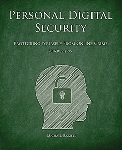 Personal Digital Security: Protecting Yourself from Online Crime-cover