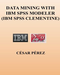 DATA MINING with IBM SPSS MODELER (IBM SPSS CLEMENTINE)-cover