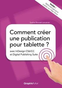 Comment creer une publication pour tablette ? avec InDesign CS6/CC et Digital Publishing Suite (French Edition)-cover