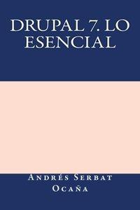 Drupal 7. Lo Esencial (Spanish Edition)-cover
