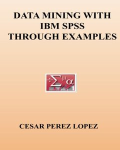 DATA MINING with IBM SPSS through examples-cover