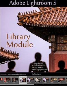 Adobe Lightroom 5: Library Module (Photographer's Guide to Lightroom 5) (Volume 1)-cover
