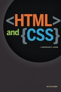 HTML & CSS: A Beginner's Guide: Creating  Quick and Painless Web Pages-cover