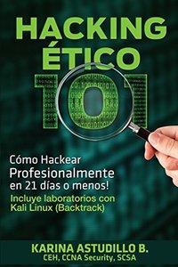 Hacking Etico 101: Como hackear profesionalmente en 21 dias o menos! (Spanish Edition)-cover