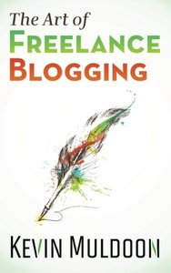 The Art of Freelance Blogging: How to Earn Thousands of Dollars Every Month as a Professional Blogger-cover