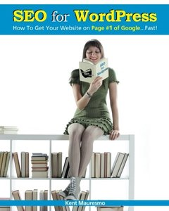 SEO for WordPress: How To Get Your Website on Page #1 of Google...Fast! (Volume 1)-cover