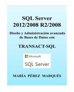 SQL Server 2012/2008 R2/2008. Diseño y Administración avanzada de Bases de Datos con TRANSACT-SQL (Spanish Edition)-cover
