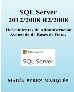 SQL Server 2012/2008 R2/2008. Herramientas de Administración Avanzada de Bases de Datos (Spanish Edition)-cover