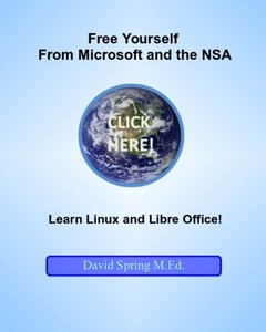 Free Yourself from Microsoft and the NSA... Learn Linux and LibreOffice-cover