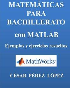 MATEMATICAS PARA BACHILLERATO CON MATLAB. Ejemplos y ejercicios resueltos (Spanish Edition)-cover
