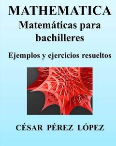 MATHEMATICA. Matemáticas para bachilleres. Ejemplos y ejercicios resueltos (Spanish Edition)-cover