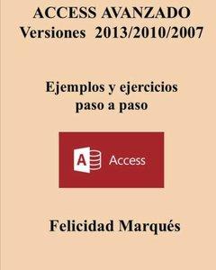 ACCESS AVANZADO Versiones 2013/2010/2007 Ejemplos y ejercicios paso a paso (Spanish Edition)-cover