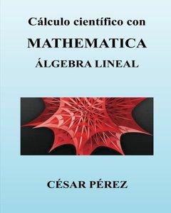 Calculo cientifico con MATHEMATICA. Algebra lineal (Spanish Edition)-cover