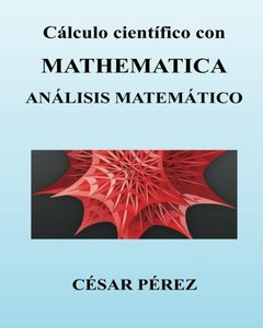 Calculo cientifico con MATHEMATICA. Analisis matematico (Spanish Edition)-cover