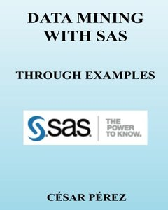 DATA MINING with SAS through examples-cover