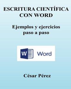 ESCRITURA CIENTIFICA   con WORD. Ejemplos y ejercicios  paso a paso (Spanish Edition)