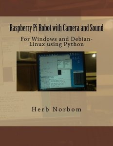 Raspberry Pi Robot with Camera and Sound: For Windows and Debian-Linux using Python-cover