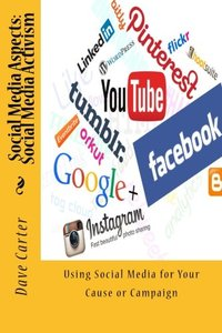 Social Media Aspects: Social Media Activism: Using Social Media for Your Cause or Campaign (Volume 1)-cover