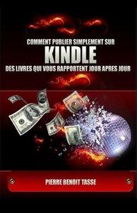 Comment Publier Simplement sur KINDLE des livres qui vous rapportent jour après jour (French Edition)-cover