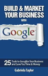 Build & Market Your Business with Google (Give Your Marketing a Digital Edge)-cover