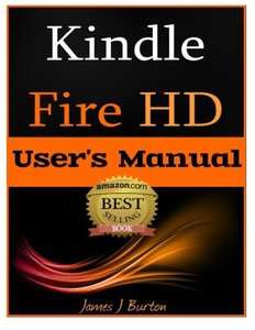 Kindle Fire HD: How to Use Your Tablet With Ease: The Ultimate Guide to Getting Started, Tips, Tricks, Applications and More-cover