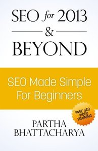SEO For 2013 & Beyond: SEO Made Simple For Beginners (with free video lessons)-cover