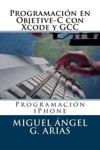 Programación en Objetive-C con Xcode y GCC (Spanish Edition)-cover