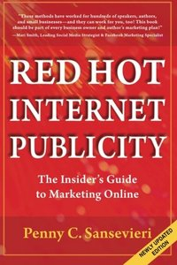 Red Hot Internet Publicity: An Insider's Guide to Marketing Online (Volume 1)-cover
