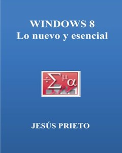 WINDOWS 8. Lo nuevo y esencial (Spanish Edition)-cover