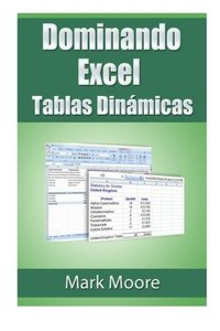 Dominando Excel: Tablas Dinamicas (Spanish Edition)-cover